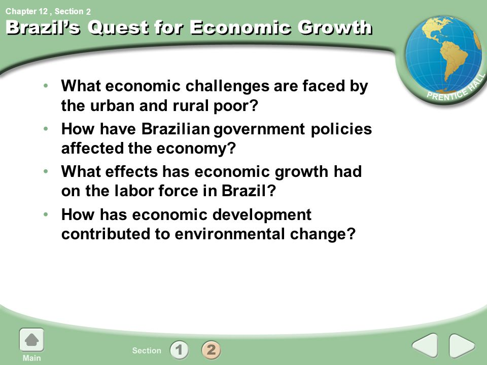 Chapter 12, Section Brazil's Quest for Economic Growth What economic challenges are faced by the urban and rural poor? How have Brazilian government p