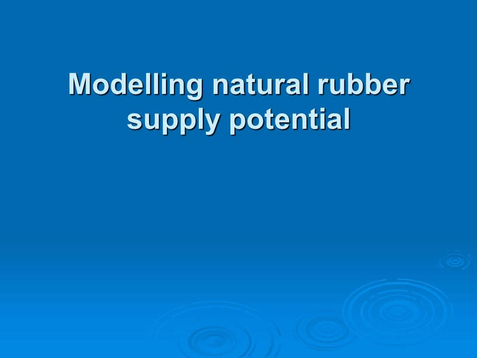 Modelling natural rubber supply potential