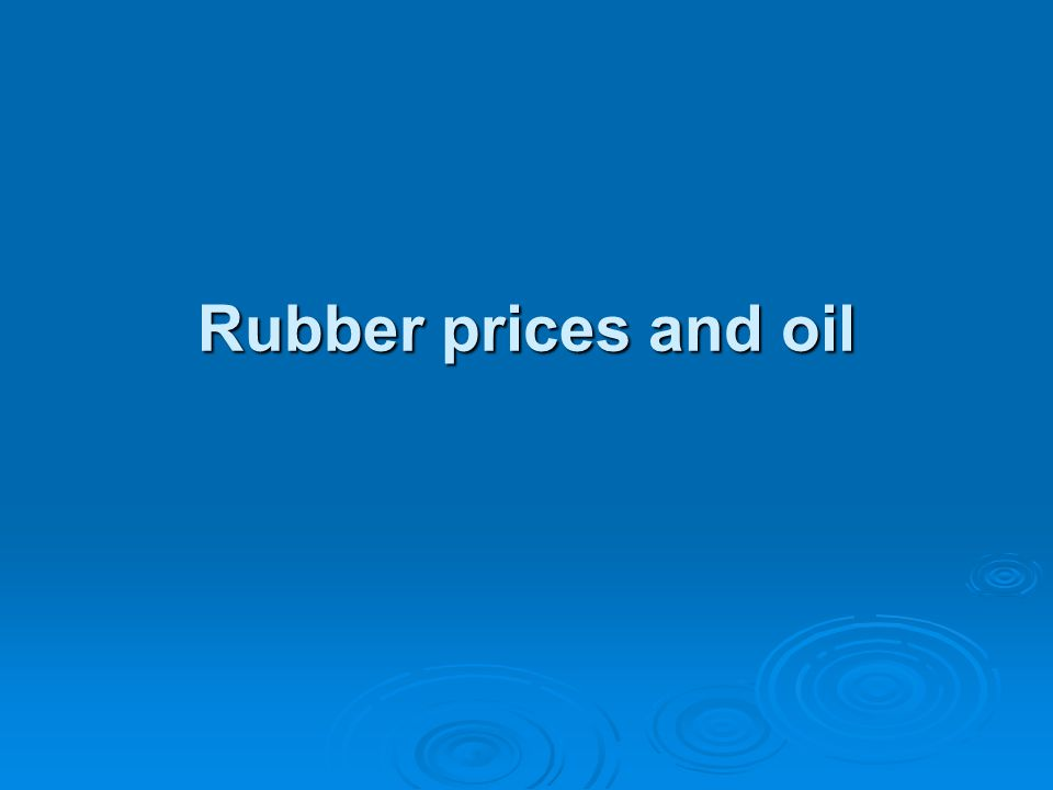 Rubber prices and oil