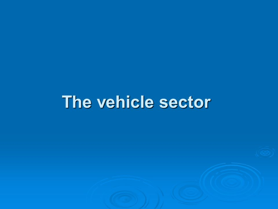 The vehicle sector