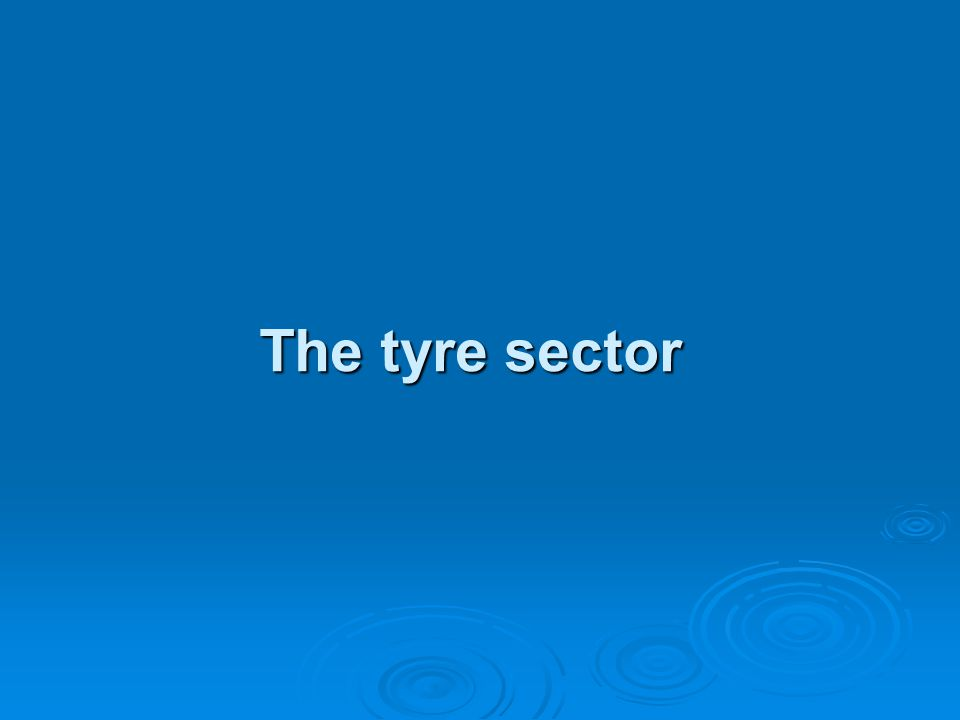 The tyre sector