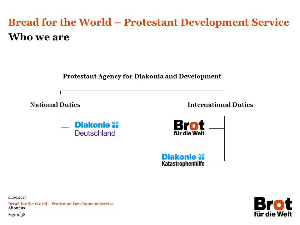 01.09.2013 Bread for the World – Protestant Development Service About us Page 7/38 Bread for the World – Protestant Development Service Organigram