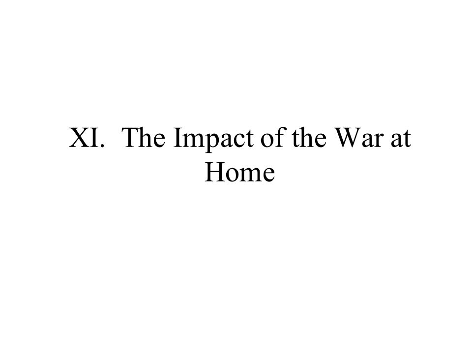 XI. The Impact of the War at Home