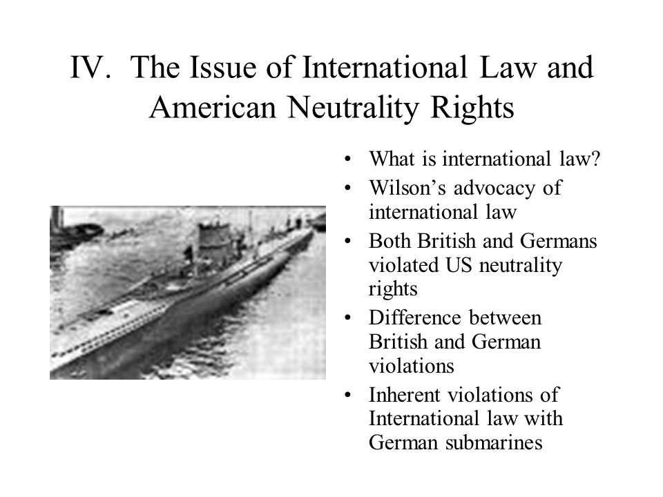IV.The Issue of International Law and American Neutrality Rights What is international law.