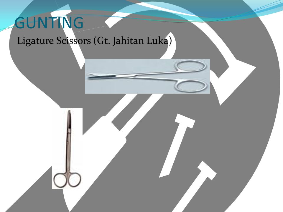 GUNTING Ligature Scissors (Gt. Jahitan Luka)
