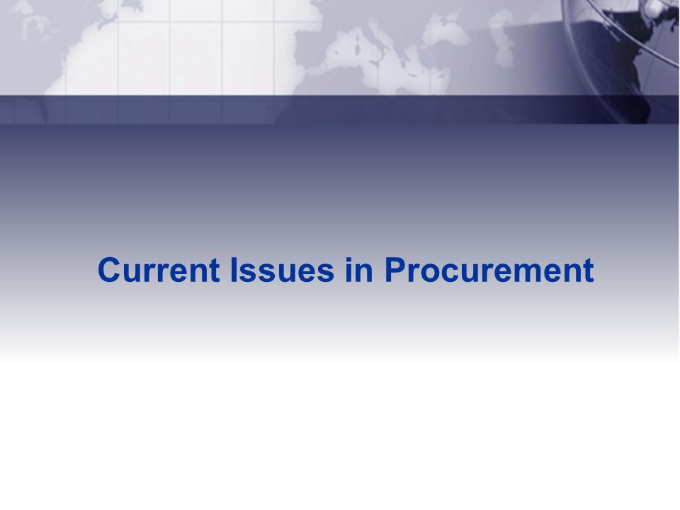 Current Issues in Procurement
