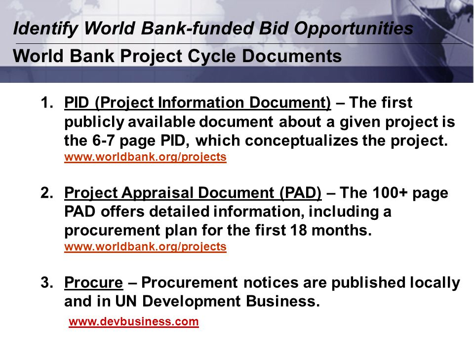 1.PID (Project Information Document) – The first publicly available document about a given project is the 6-7 page PID, which conceptualizes the project.