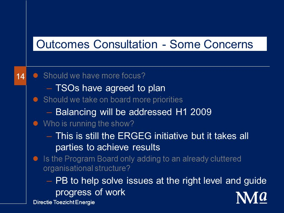 Directie Toezicht Energie 14 Outcomes Consultation - Some Concerns Should we have more focus.