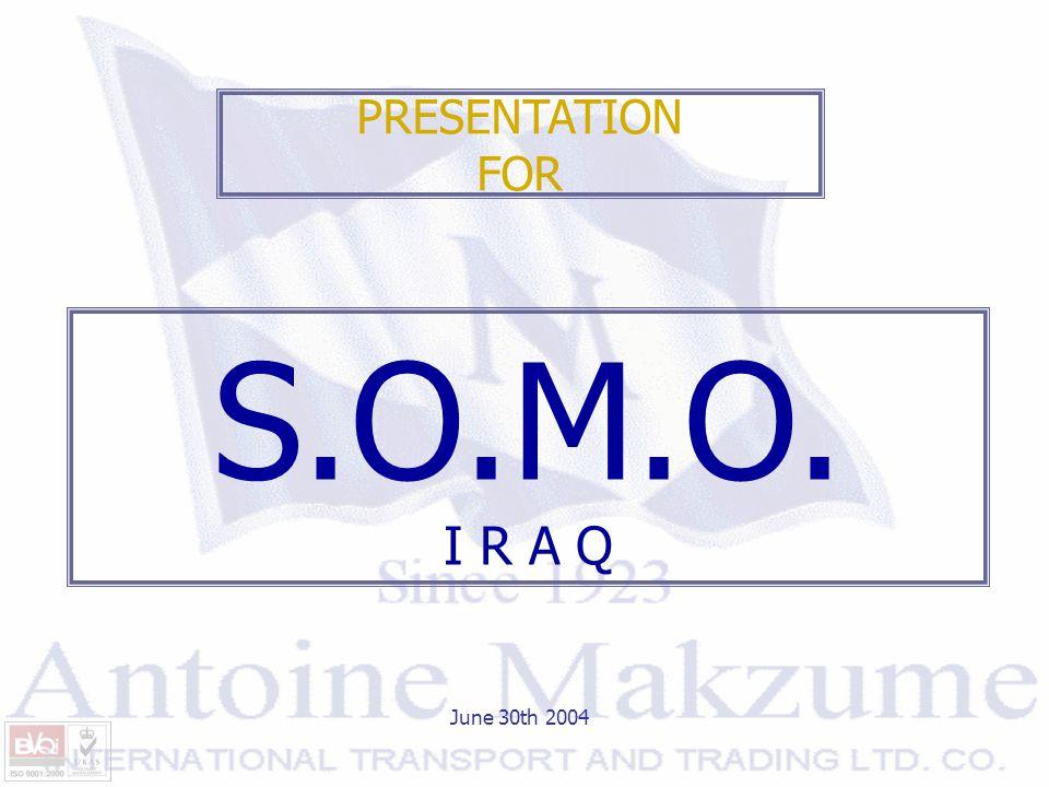 PRESENTATION FOR June 30th 2004 S.O.M.O. I R A Q