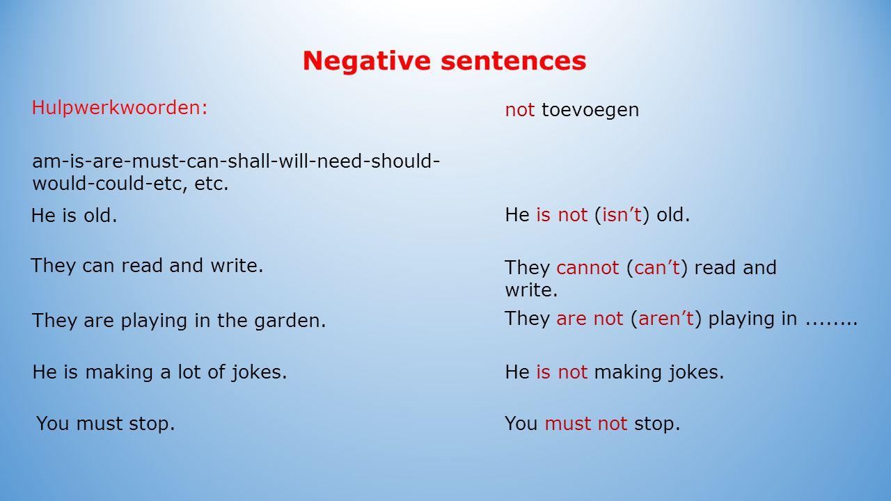 Negative sentences Zelfstandige werkwoorden: He drinks a lot of milk.