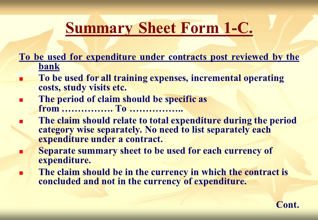 Summary Sheet Form 1-C. To be used for expenditure under contracts post reviewed by the bank To be used for all training expenses, incremental operati