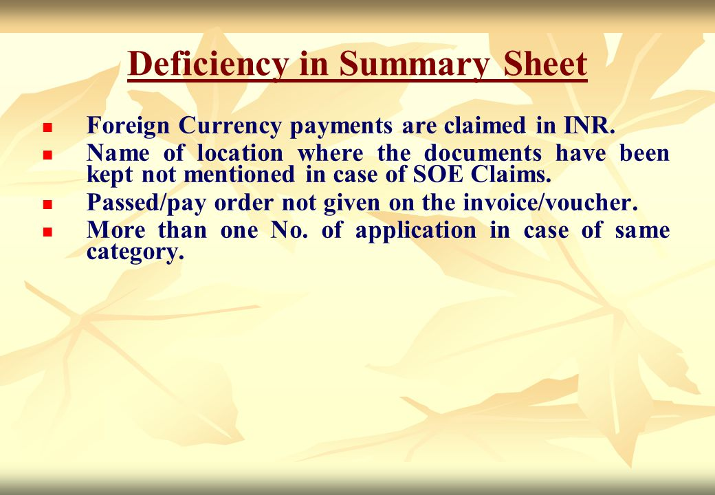 Deficiency in Summary Sheet Foreign Currency payments are claimed in INR. Name of location where the documents have been kept not mentioned in case of