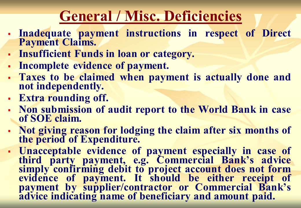 General / Misc. Deficiencies   Inadequate payment instructions in respect of Direct Payment Claims.   Insufficient Funds in loan or category.  