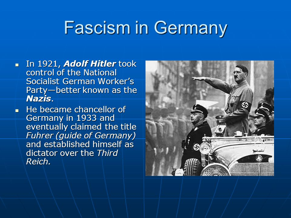 Fascism in Germany In 1921, Adolf Hitler took control of the National Socialist German Worker's Party—better known as the Nazis. In 1921, Adolf Hitler