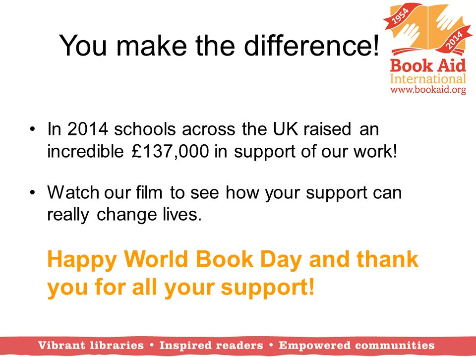 You make the difference! In 2014 schools across the UK raised an incredible £137,000 in support of our work! Watch our film to see how your support ca