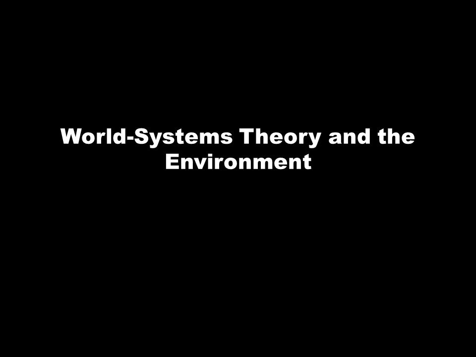World-Systems Theory and the Environment