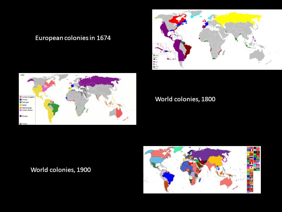 European colonies in 1674 World colonies, 1900 World colonies, 1800