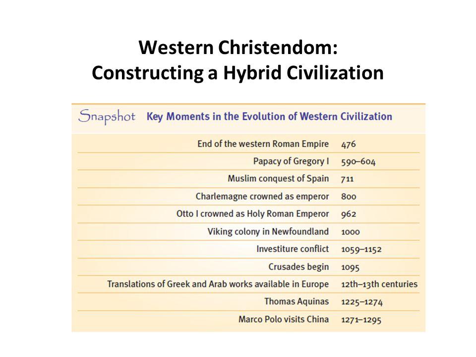 Western Christendom: Constructing a Hybrid Civilization