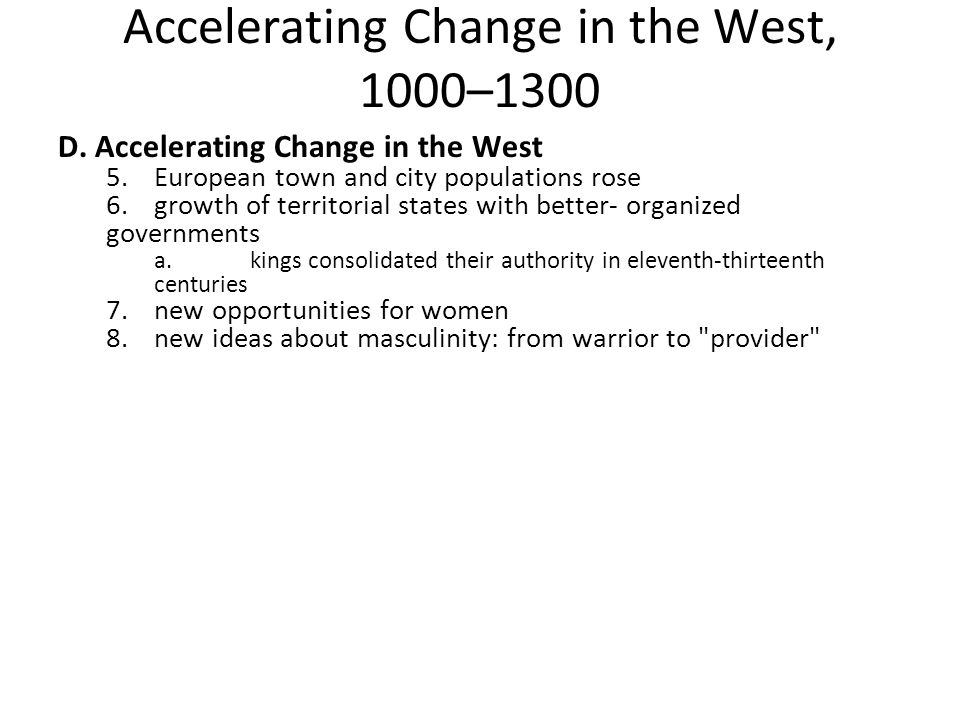 Accelerating Change in the West, 1000–1300 D.