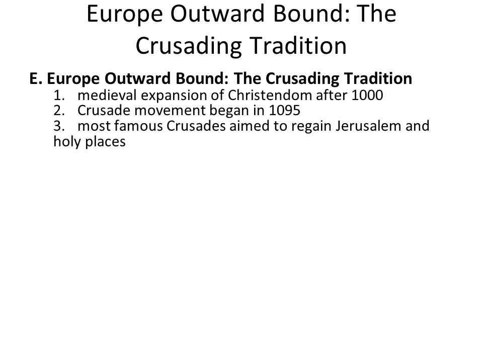 Europe Outward Bound: The Crusading Tradition E.