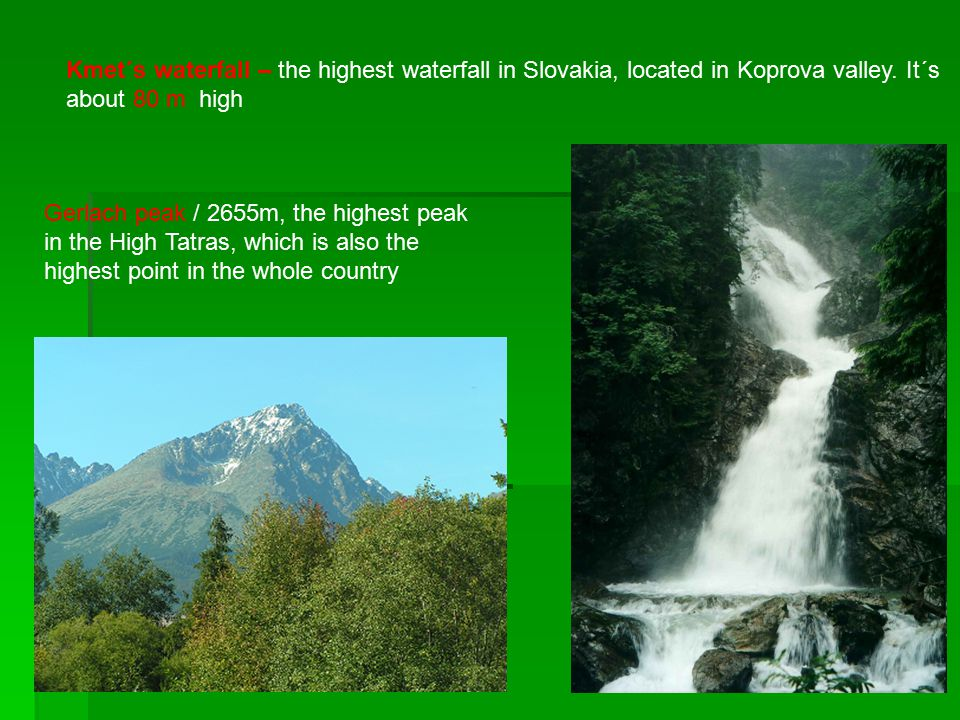 Kmet´s waterfall – the highest waterfall in Slovakia, located in Koprova valley.
