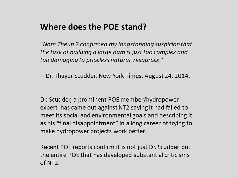 """Where does the POE stand? """"Nam Theun 2 confirmed my longstanding suspicion that the task of building a large dam is just too complex and too damaging"""