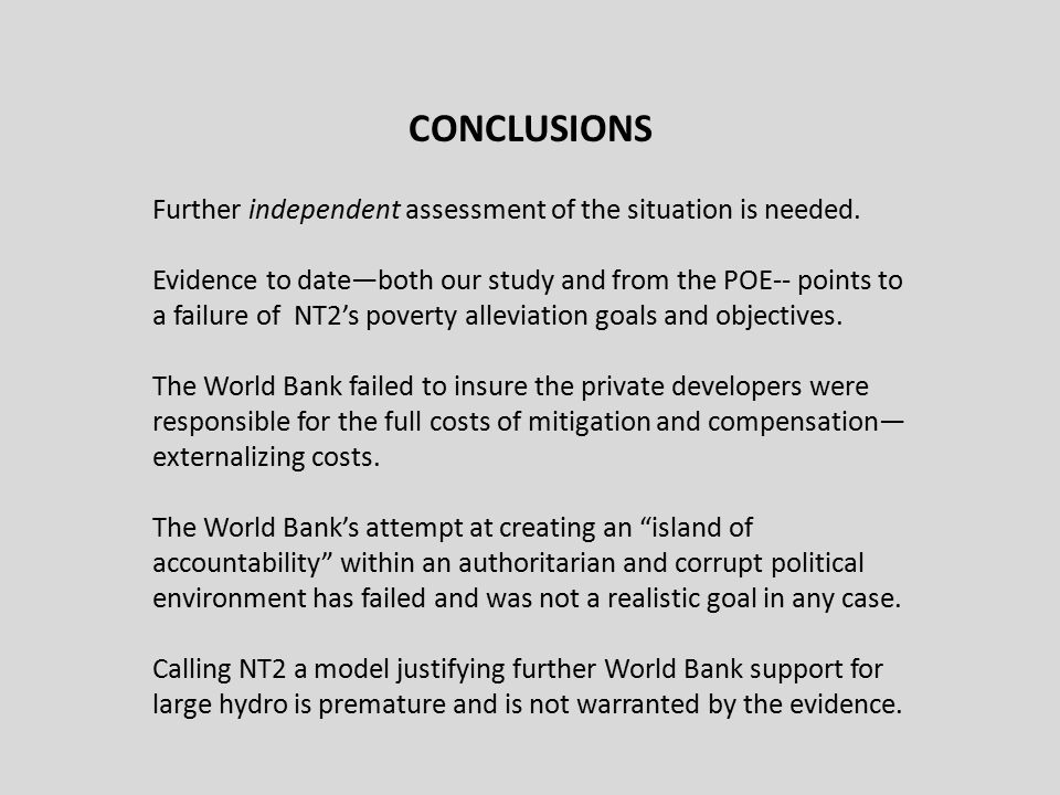 CONCLUSIONS Further independent assessment of the situation is needed. Evidence to date—both our study and from the POE-- points to a failure of NT2's