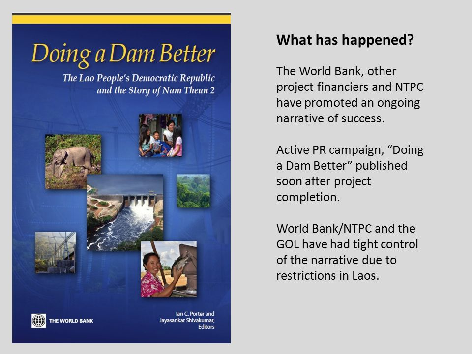 """What has happened? The World Bank, other project financiers and NTPC have promoted an ongoing narrative of success. Active PR campaign, """"Doing a Dam B"""