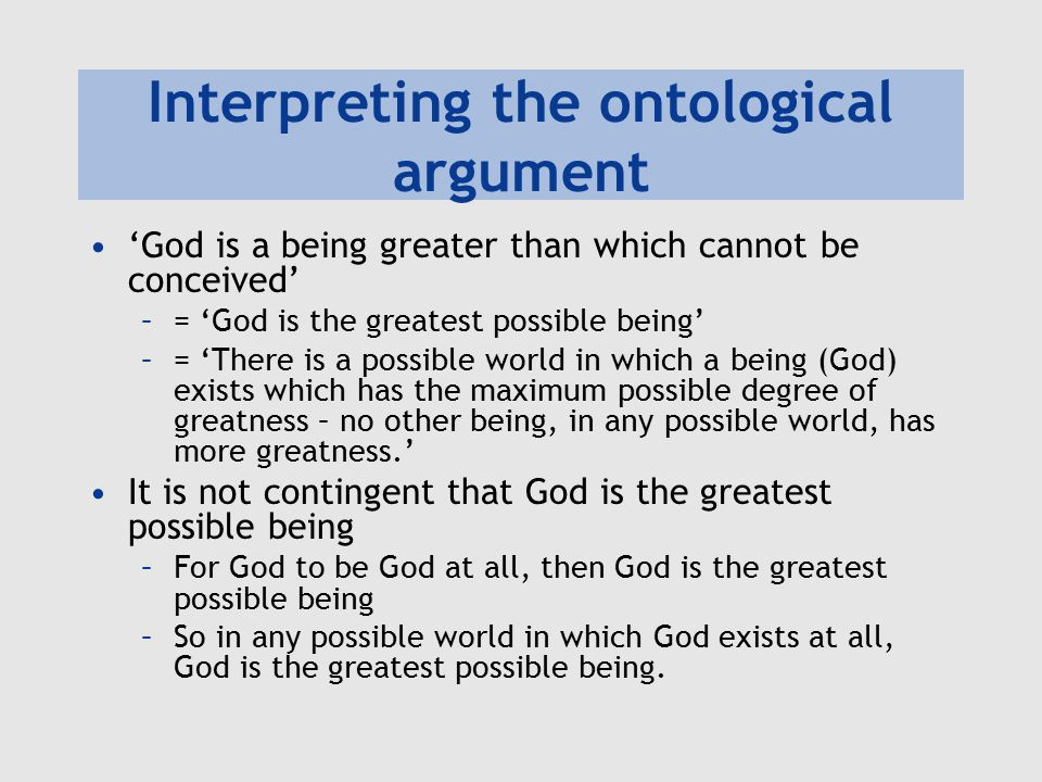 Interpreting the ontological argument 'God is a being greater than which cannot be conceived' –= 'God is the greatest possible being' –= 'There is a p