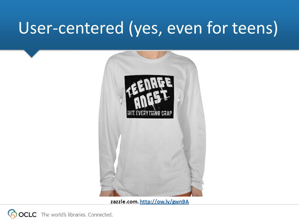 The world's libraries. Connected. User-centered (yes, even for teens) zazzle.com.