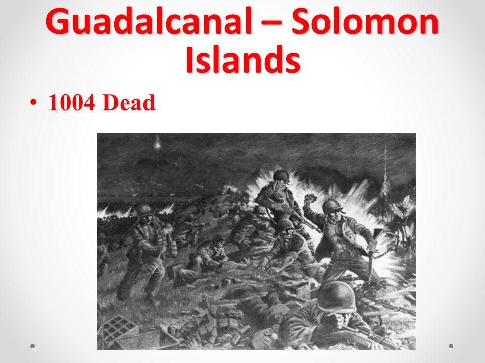 Guadalcanal – Solomon Islands 1004 Dead