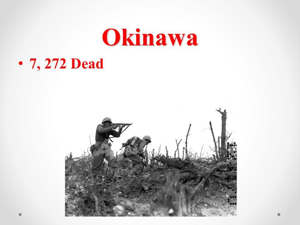 Okinawa 7, 272 Dead
