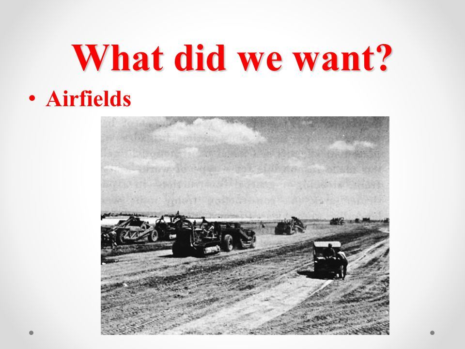 What did we want? Airfields