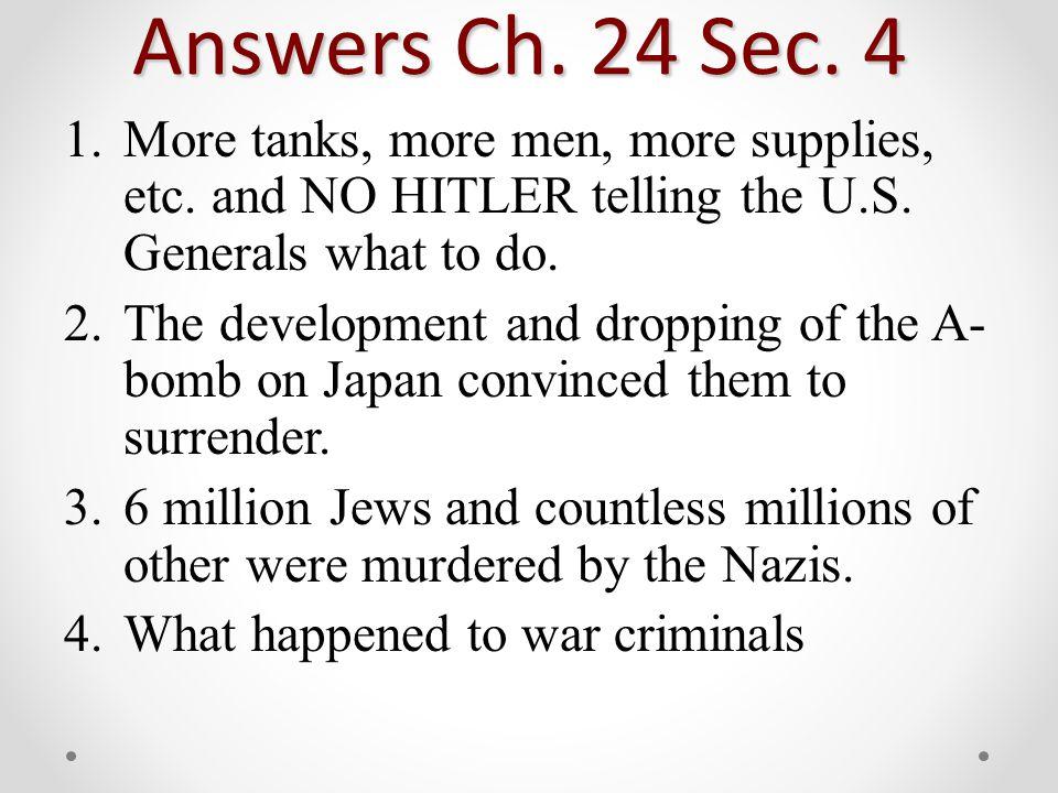 Answers Ch. 24 Sec. 4 1.More tanks, more men, more supplies, etc.