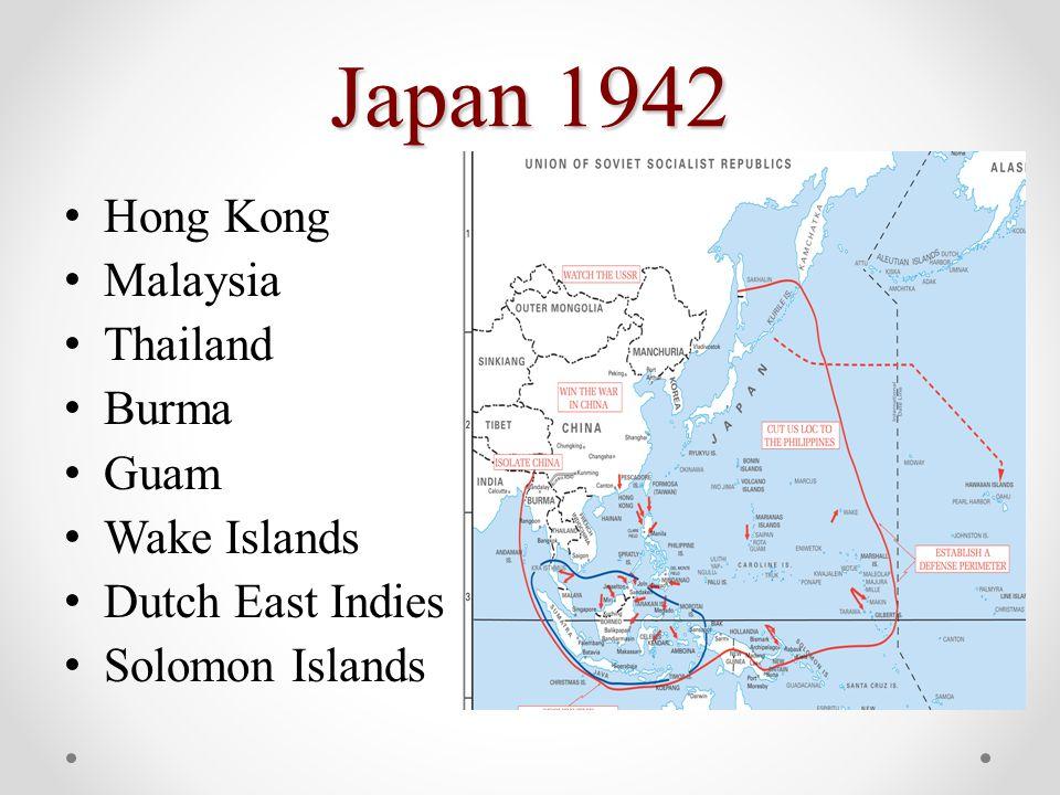 Japan 1942 Hong Kong Malaysia Thailand Burma Guam Wake Islands Dutch East Indies Solomon Islands