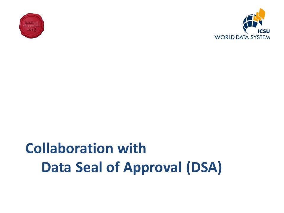 Collaboration with Data Seal of Approval (DSA)