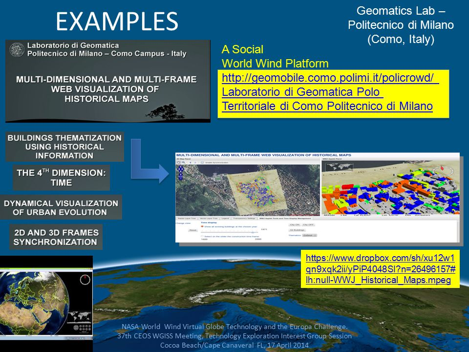 Geomatics Lab – Politecnico di Milano (Como, Italy) NASA World Wind Virtual Globe Technology and the Europa Challenge.