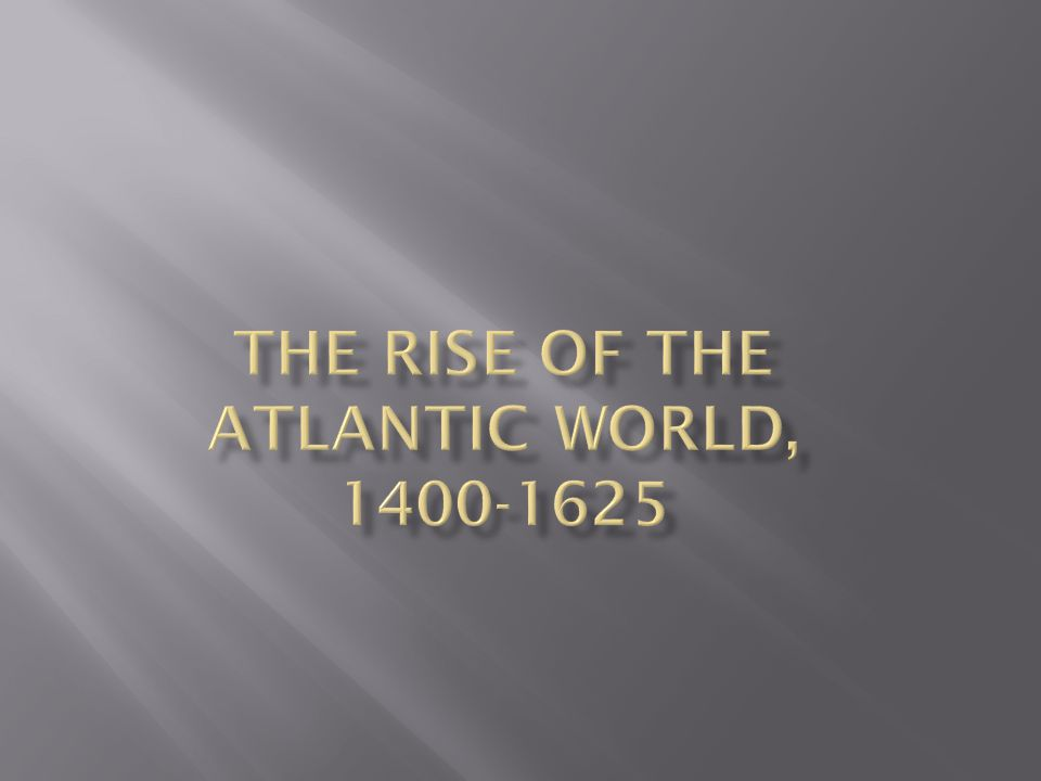  describe how trade and political centralization transformed West Africa before the advent of the Atlantic Slave Trade.