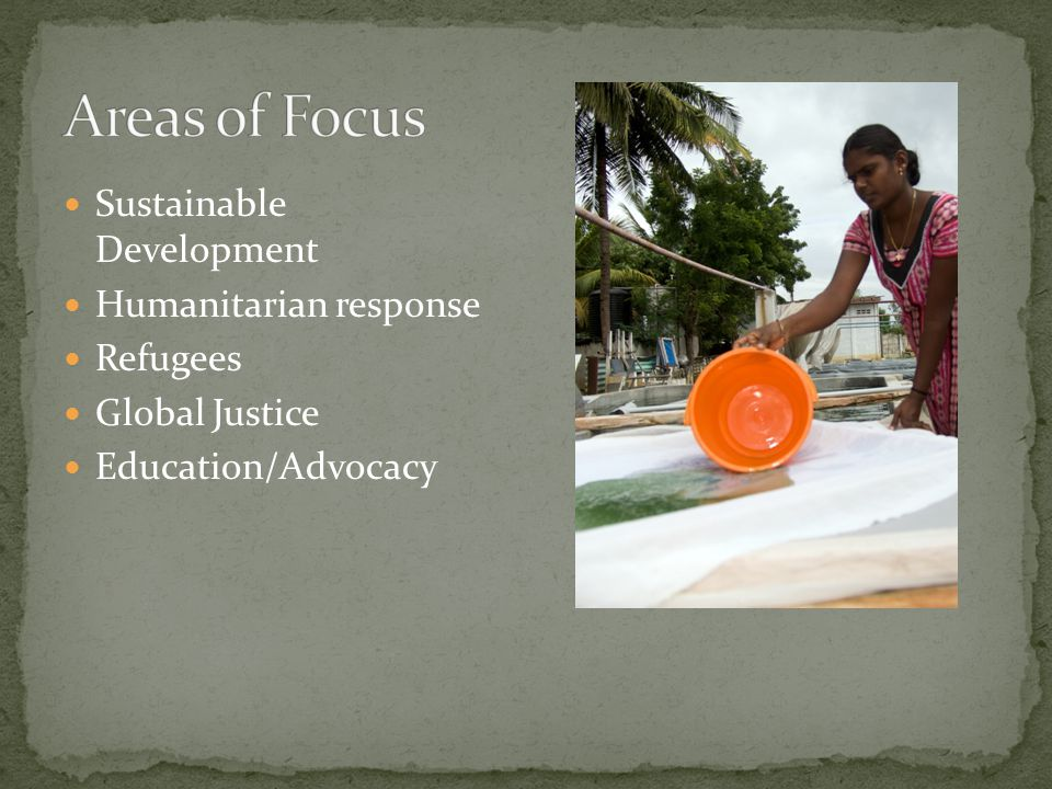 Sustainable Development Humanitarian response Refugees Global Justice Education/Advocacy