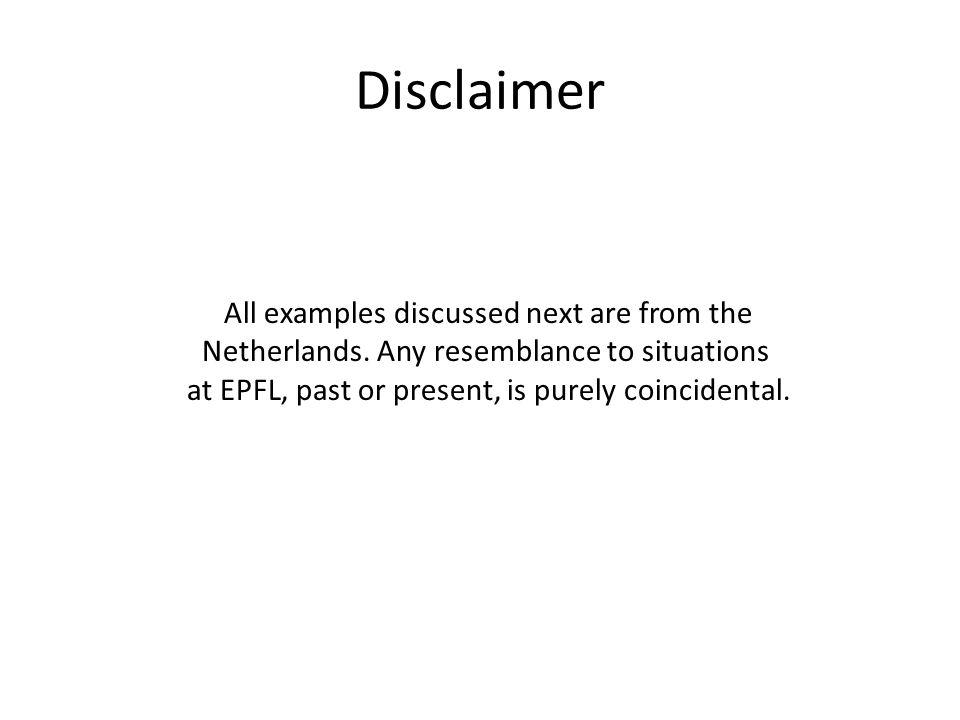 Disclaimer All examples discussed next are from the Netherlands.