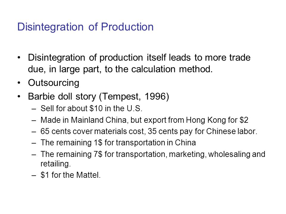 Disintegration of Production Disintegration of production itself leads to more trade due, in large part, to the calculation method.