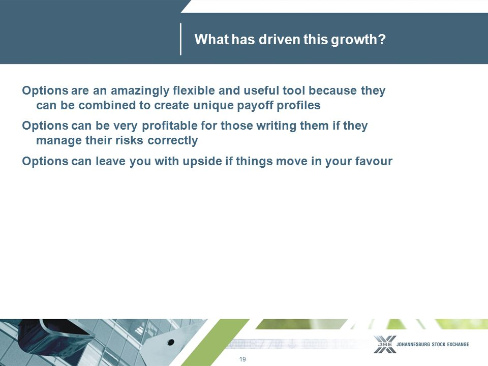 19 www.jse.co.za What has driven this growth.