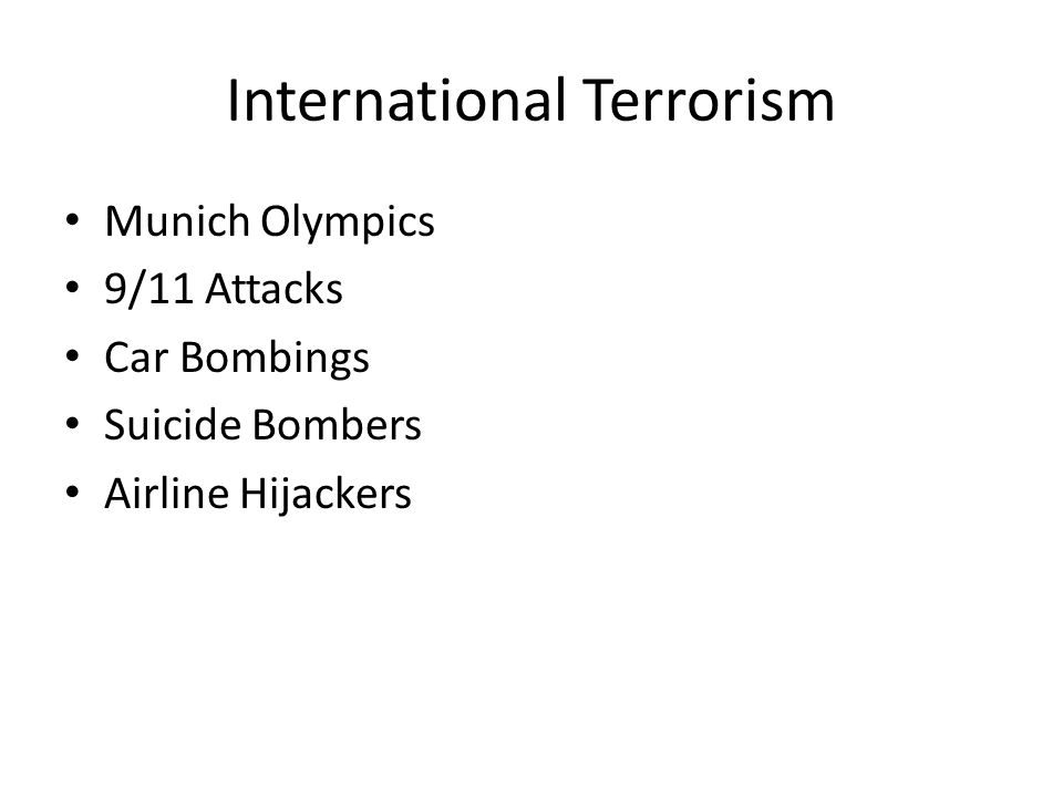 International Terrorism Munich Olympics 9/11 Attacks Car Bombings Suicide Bombers Airline Hijackers