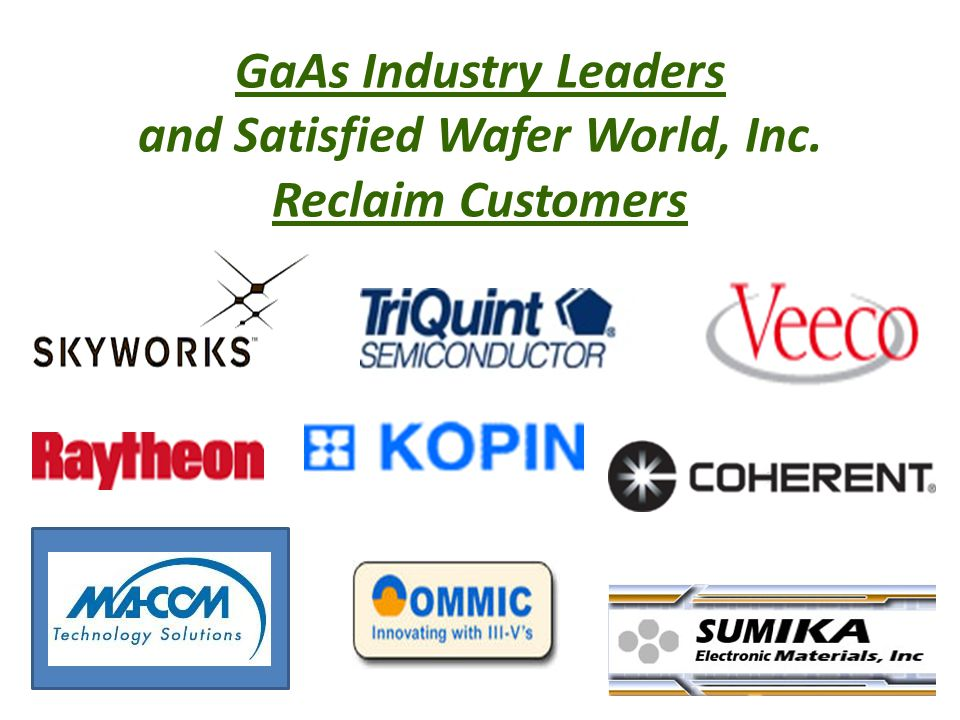 GaAs Industry Leaders and Satisfied Wafer World, Inc. Reclaim Customers
