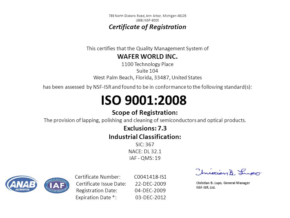 789 North Dixboro Road, Ann Arbor, Michigan 48105 (888) NSF-9000 Certificate of Registration This certifies that the Quality Management System of WAFER WORLD INC.