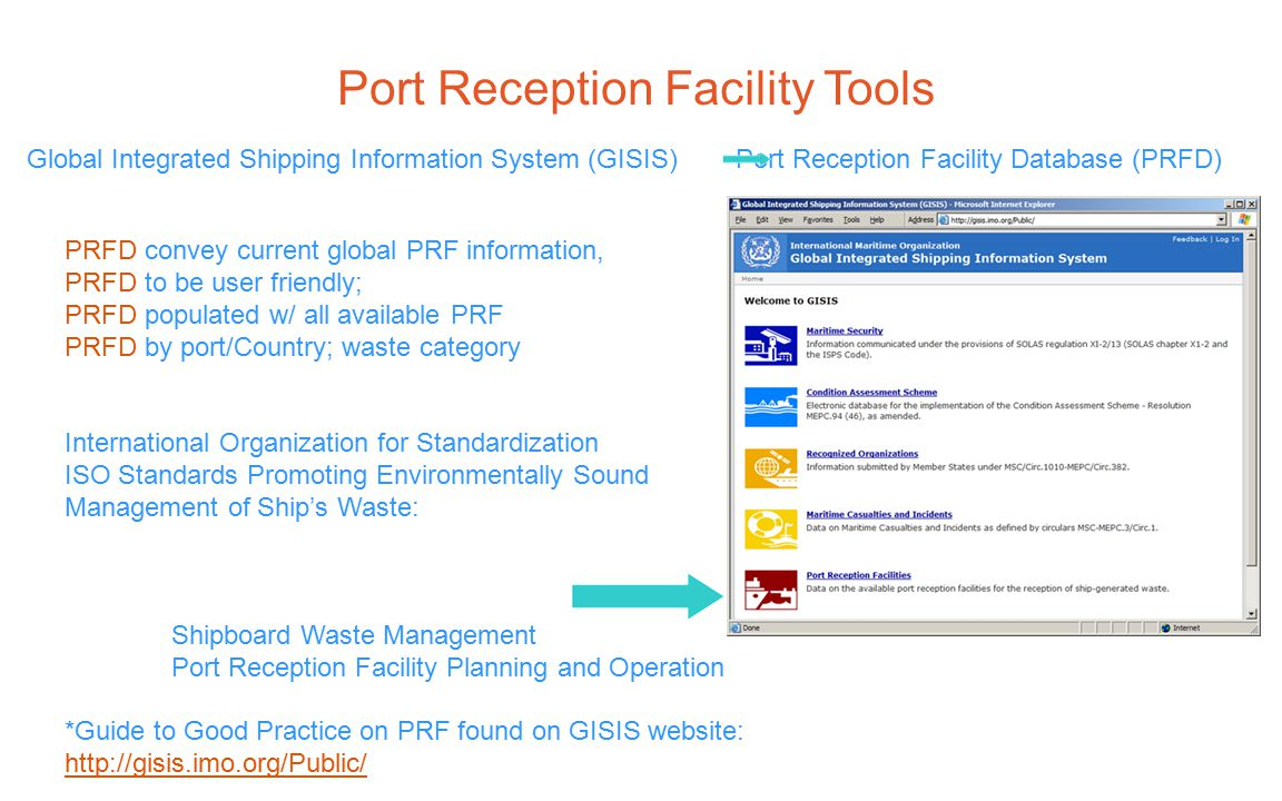 World Maritime Day PRF Gaps Member states not consistently updating PRFD the Government of each Party is to ensure the provision for reception of ship ‐ generated residues = challenge for certain wastes/residuals Inadequate PRF submissions to MEPC from Port States were not representative of global fleet