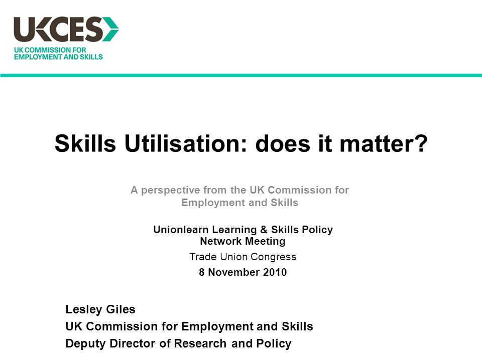 Skills Utilisation: does it matter.