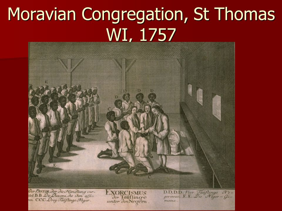 Moravian Congregation, St Thomas WI, 1757