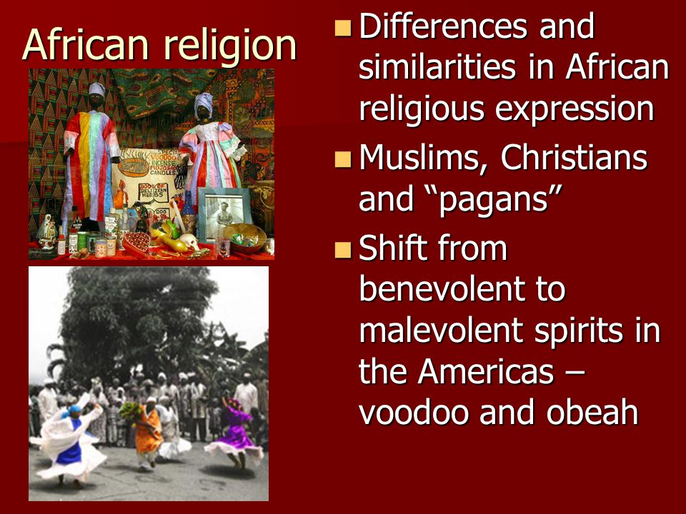 African religion Differences and similarities in African religious expression Differences and similarities in African religious expression Muslims, Ch