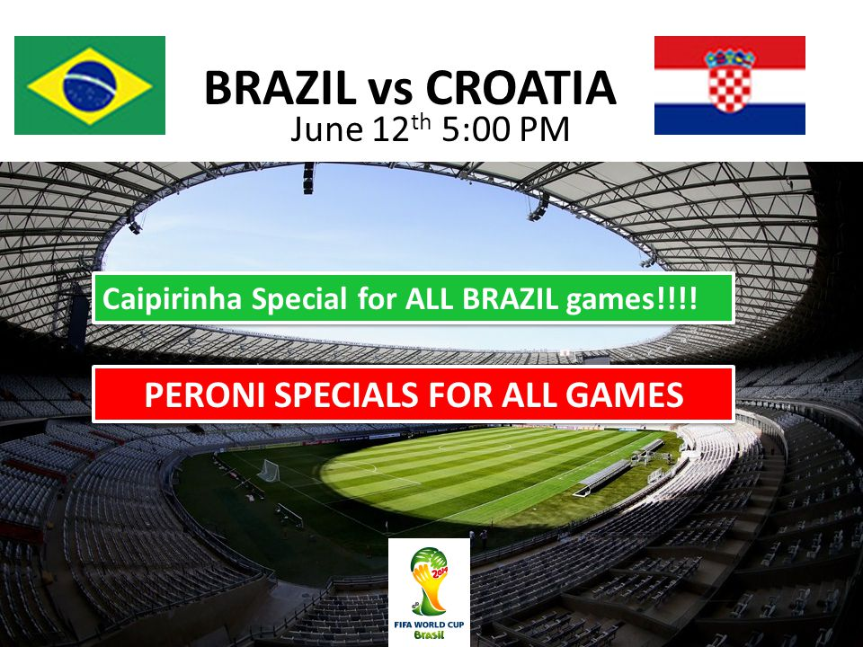 BRAZIL vs CROATIA June 12 th 5:00 PM Caipirinha Special for ALL BRAZIL games!!!.